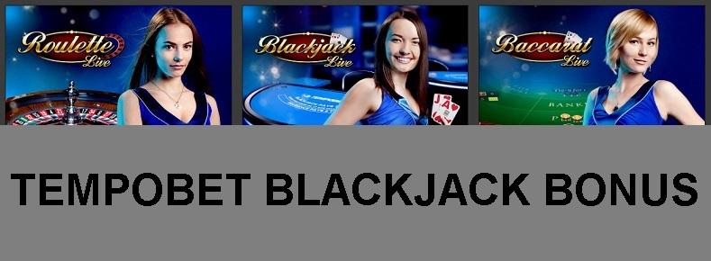 tempobet blackjack bonus
